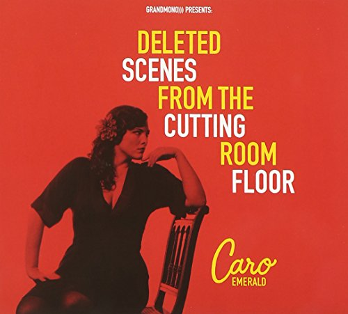 Emerald , Caro - Deleted Scenes from the Cutting Room Floor (DigiPak)