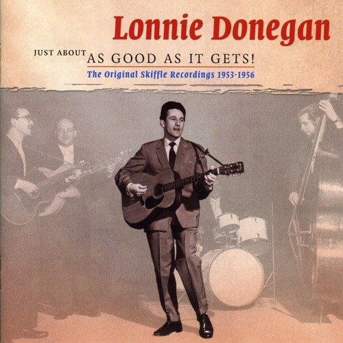 Donegan , Lonnie - Just About As Good As It Gets