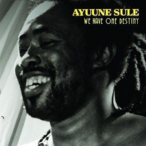 Sule , Ayuune - We Have One Destiny