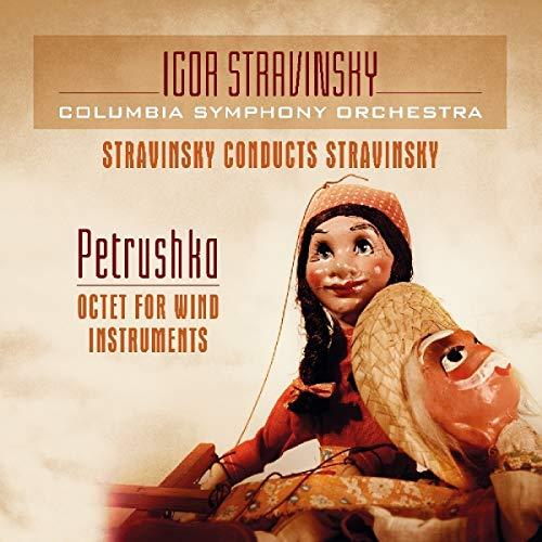 Stravinsky , Igor - Stravinsky Conducts Stravinsky: Petrushka / Octet For Wind Instruments (Vinyl)