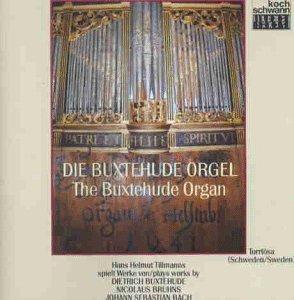 Tillmanns , Hans Helmut - Die Buxtehude Orgel (Buxtehude, Bruhns, Bach)