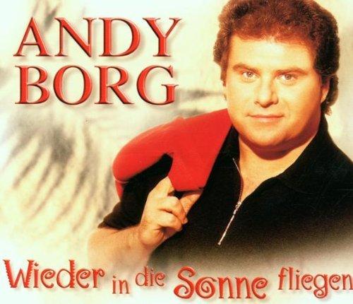Borg , Andy - Wieder in die Sonne fliegen (Maxi)