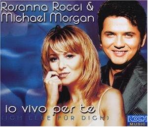 Rocci , Rosanna & Morgan , Michael - Io Vivo Per Te (Maxi)