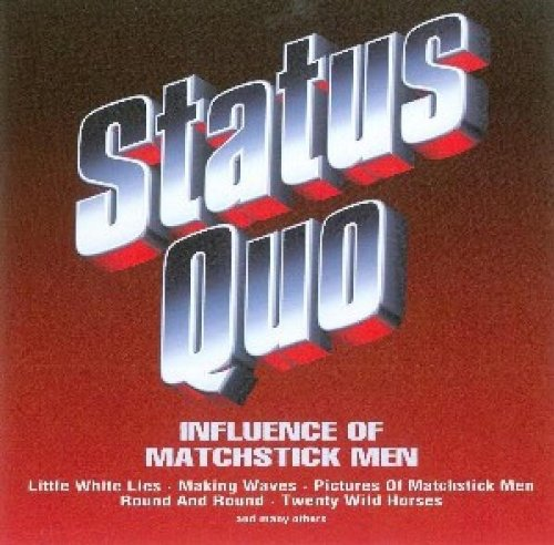 Status Quo - Influence of Matchstick Man