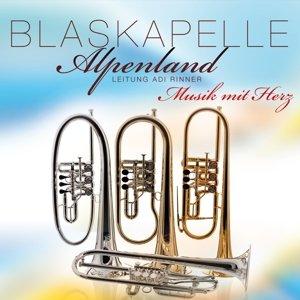 Blaskapelle Alpenland - Musik mit Herz