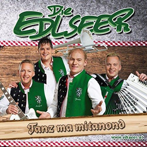 Die Edlseer - Tanz ma mitanond - Das neue Album 2016