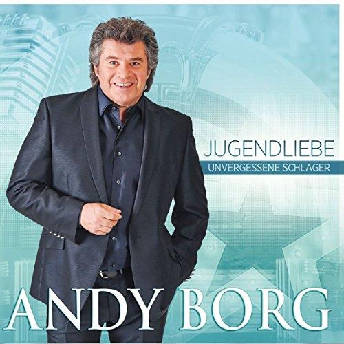 Borg , Andy - Jugendliebe - Unvergessene Schlager