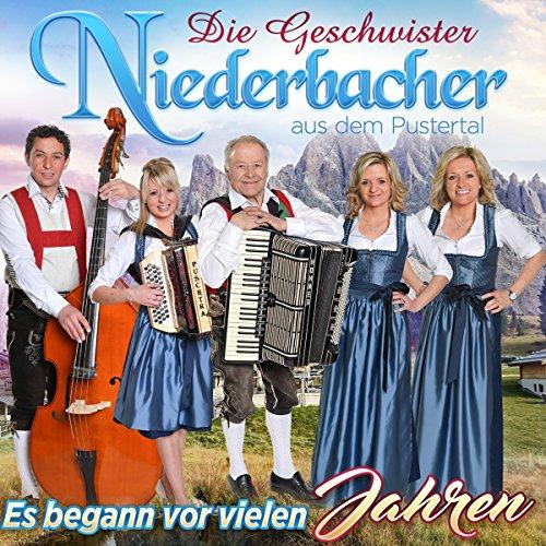 Geschwister Niederbacher , Die - Es begann vor vielen Jahren