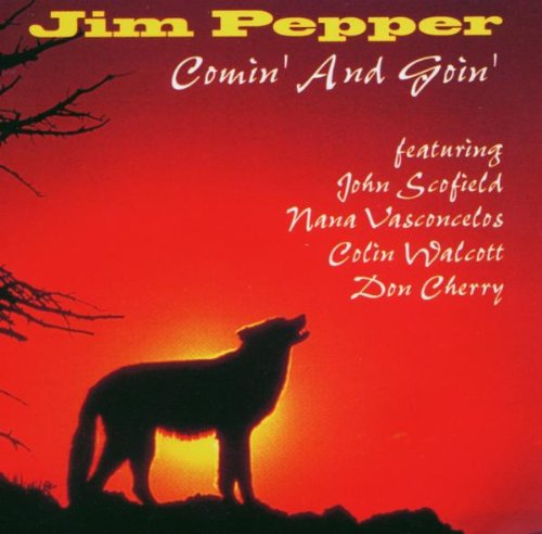 Jim Pepper - Comin and Goin