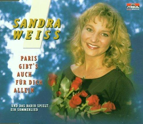 Weiss , Sandra  - Paris Gibt Es Auch für Dich (Maxi)