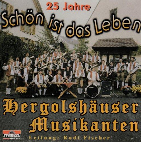 Hergolshäuser Musikanten - Schön ist das Leben - 25 Jahre