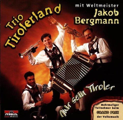 Trio Tirolerland - Jakob Trio Tirolerland & Bergmann