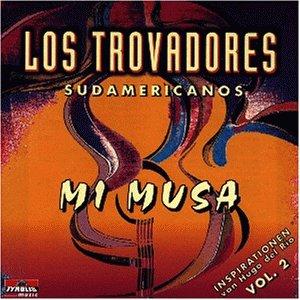 Los Trovadores Sudamericanos - Mi musica