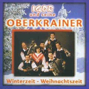 Igor und Seine Oberkrainer - Winterzeit-Weihnachtszeit