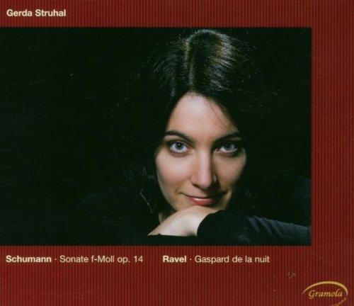 Schumann , Robert / Ravel , Maurice - Sonate d-Moll, Op. 14 / Gaspard de la nuit (Struhal)