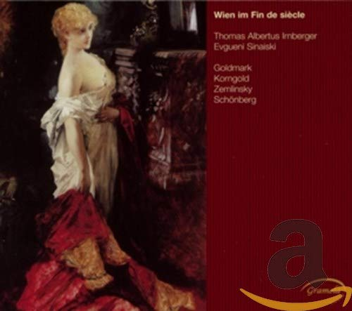 Irnberger , Thomas Albertus & Sinaiski , Evgueni - Wien im Fin De Siecle - Goldmark, Korngold, Zemlinsky, Schönberg