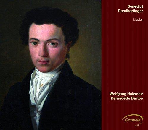 Randhartinger , Benedict - Lieder (Holzmair, Bartos)