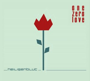 Heiligenblut - One zero love
