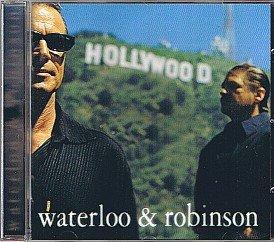 Waterloo & Robinson - Hollywood 2000