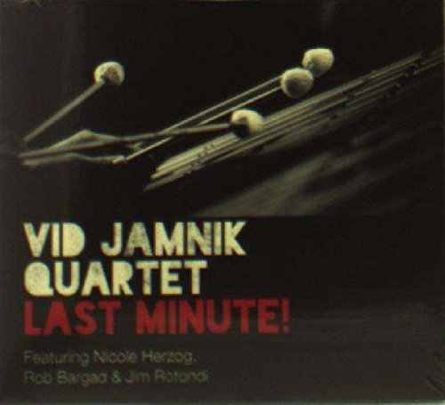 Jamnik , Vid Quartet - Last Minute! (Featuring Nicole Herzog, Rob Bargad & Jim Rotondi)