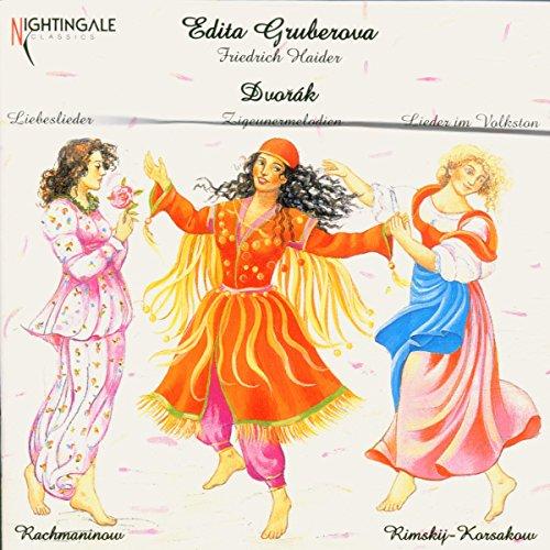 Gruberova , Edita & Haider , Friedrich - Dvorak: Liebeslieder / Zigeunermelodien / Lieder im Volkston - Rachmaninov - Rimsky-Korsakov