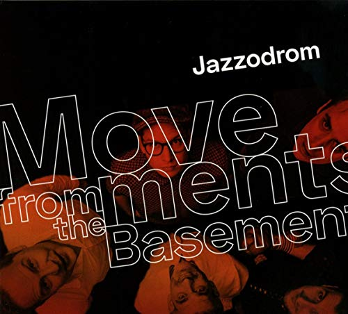 Jazzodrom - Movements from the Basement