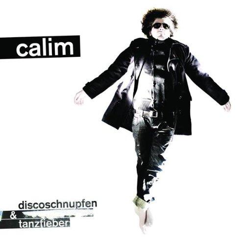 Calim - Discoschnupfen & Tanzfieber
