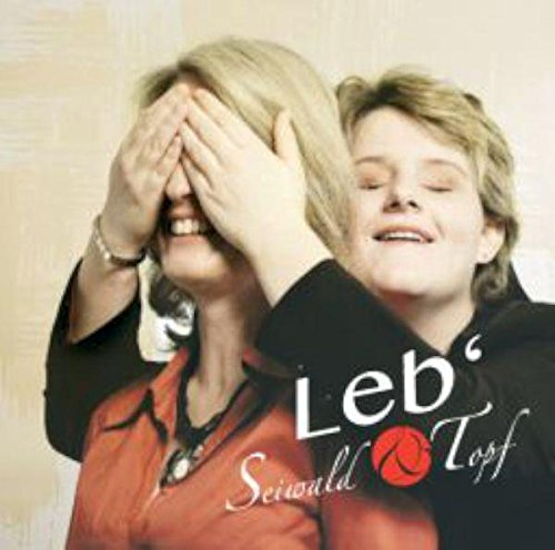 Seiwald & Topf - Leb'