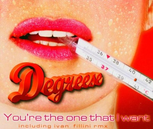 Degreese - You're The One That I Want (Maxi)
