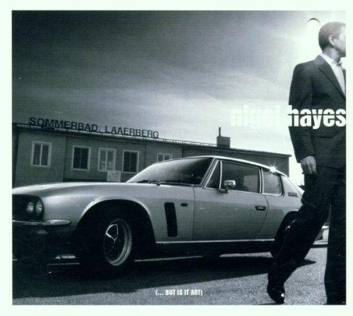 Hayes , Nigel - (...But Is It Art)