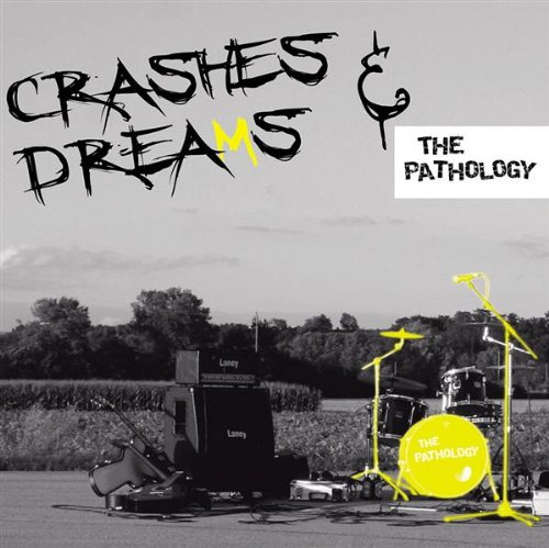 Pathology , The - Crashes and Dreams