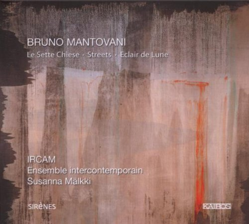 Mantovani , Bruno - Le Sette Chiese (IRCAM - Ensemble Intercontemporain)