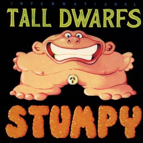 Tall Dwarfs - Stumpy