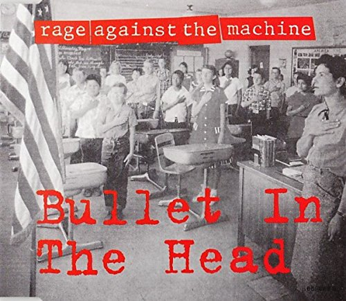 Rage against the Machine - Bullet in the head (Maxi)