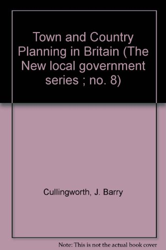 Cullingworth, J. B. - Town and Country Planning in Britain