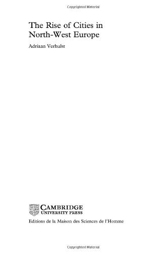 Verhulst, Adriaan - The Rise of Cities in North-West Europe (Themes in International Urban History)