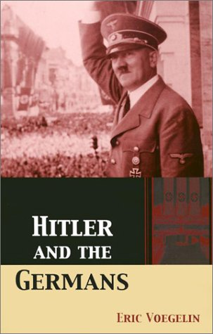 Voegelin, Eric - Hitler and the Germans