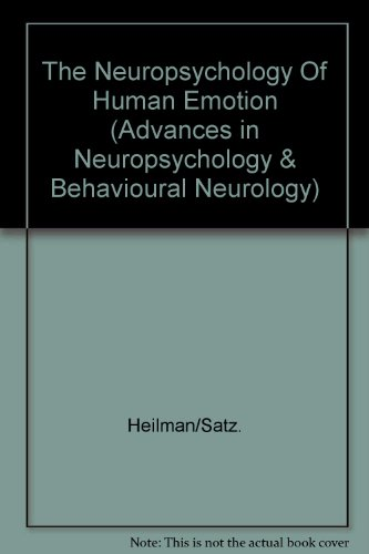 Meilman, Kenneth M. & Satz, Paul - Neuropsychology of Human Emotion