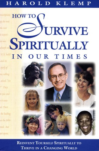 Klemp, Harold - How to Survive Spiritually in Our Times: Reinvent Yourself Spiritually to Thrive in a Changing World