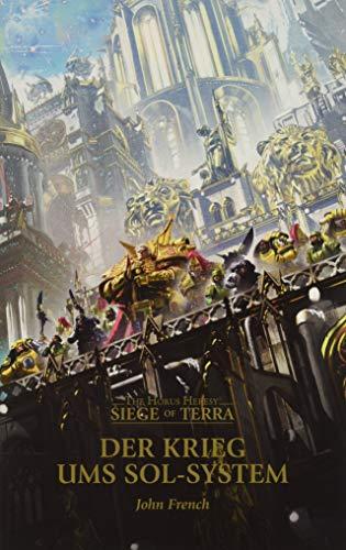 French, John - The Horus Heresy - Siege of Terra - Der Krieg ums Sol-System