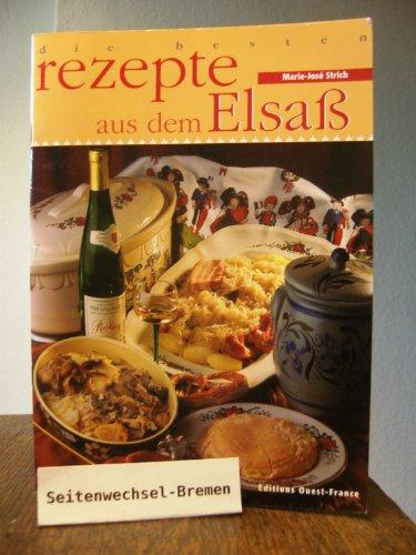 Strich, Marie-José - Die besten Rezepte aus dem Elsaß