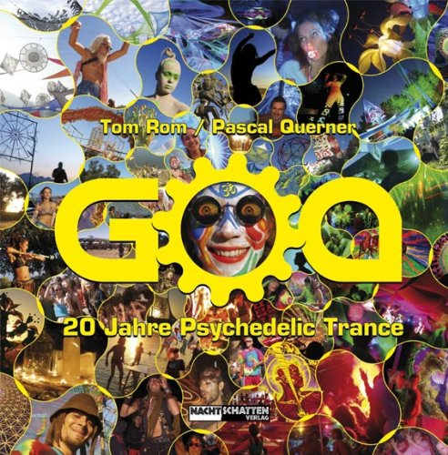 Rom, Tom / Querner, Pascal - GOA: 20 Jahre Psychedelic Trance