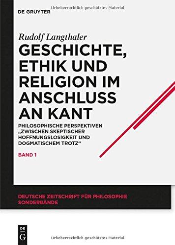 Langthaler, Rudolf - Geschichte, Ethik und Religion im Anschluß an Kant (2 Bände): Philosophische Perspektiven