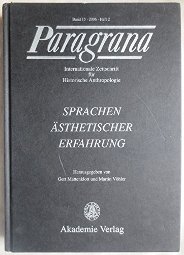 Mattenklott, Gert / Vöhler, Martin (HG) - Sprachen ästhetischer Erfahrung: Paragrana Band 15/2006, Heft 2