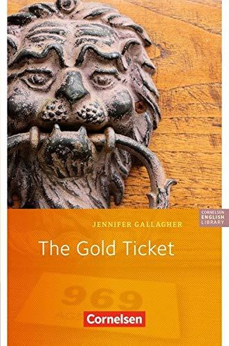 Gallagher, Jennifer - Cornelsen English Library - Fiction: 5. Schuljahr, Stufe 3 - The Gold Ticket: Lektüre zu English G Access und Access-Bayern