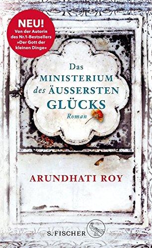 Roy , Arundhati - Das Ministerium des äußersten Glücks
