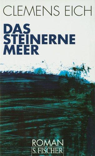 Eich, Clemens - Das steinerne Meer