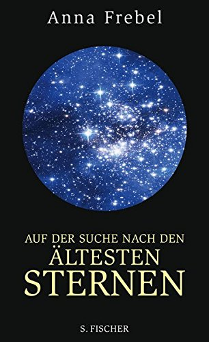 Frebel, Anna - Auf der Suche nach den ältesten Sternen