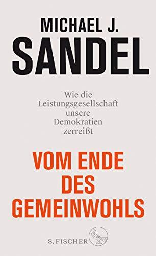 Sandel, Michael J. - Vom Ende des Gemeinwohls