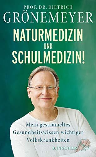 Grönemeyer, Dietrich - Naturmedizin und Schulmedizin!